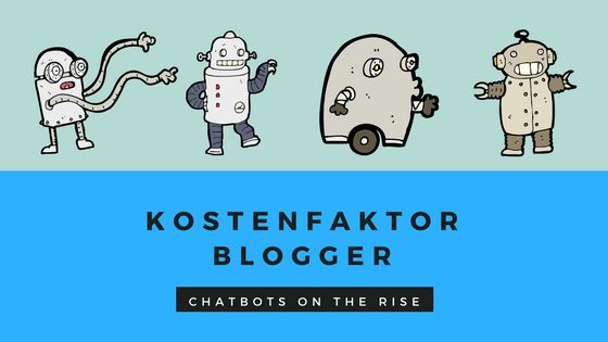 Coverbild: Kostenfaktor Blogger - Chatbots on the rise