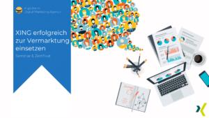 Online-Marketing Seminar und Web-Seminar: XING erfolgreich zur Vermarktung einsetzen